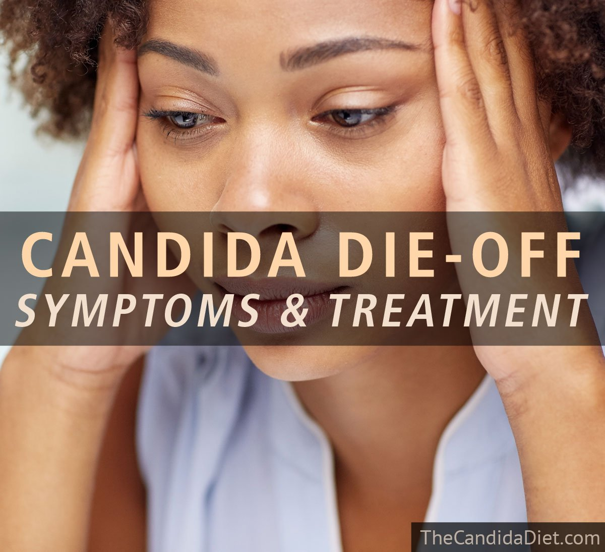 Candida Die-Off: Symptoms And Treatment
