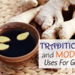 How Ginger Is Used In Traditional & Modern Medicine